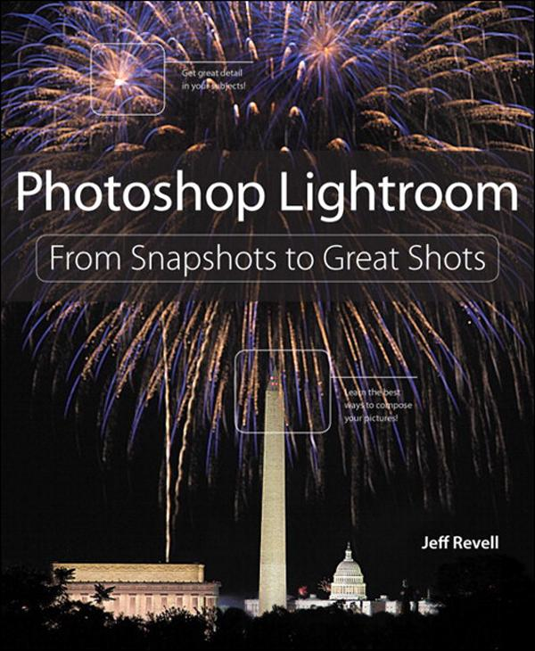 Photoshop Lightroom: From Snapshots to Great Shots EB9780132945783