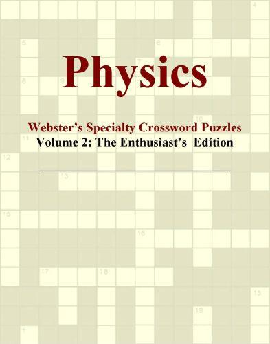 Physics - Webster's Specialty Crossword Puzzles, Volume 2: The Enthusiast's  Edition EB9780546430141