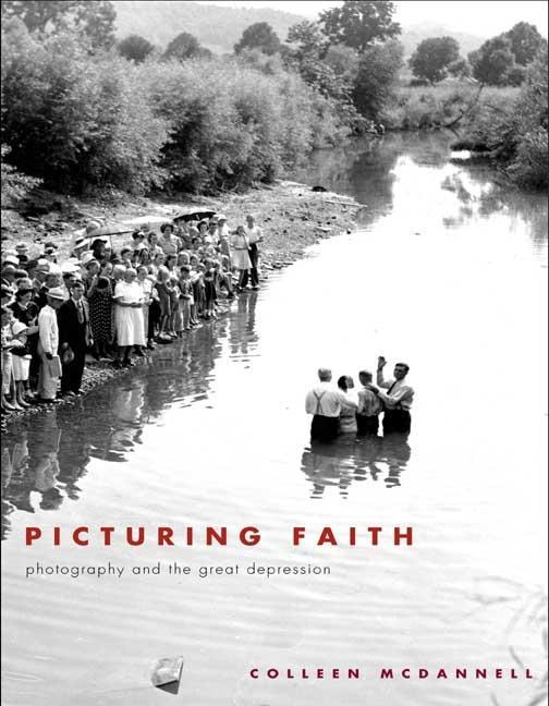 Picturing Faith: Photography and the Great Depression EB9780300130072
