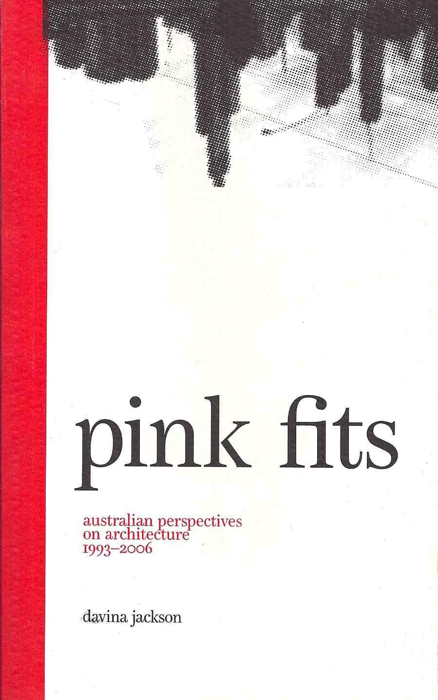 Pink Fits: Australian Perspectives on Architecture 1993=2006 EB9780987283115