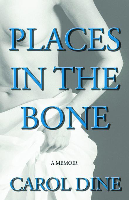 Places in the Bone: A Memoir EB9780813541082