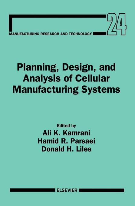 Planning, Design, and Analysis of Cellular Manufacturing Systems EB9780080544861