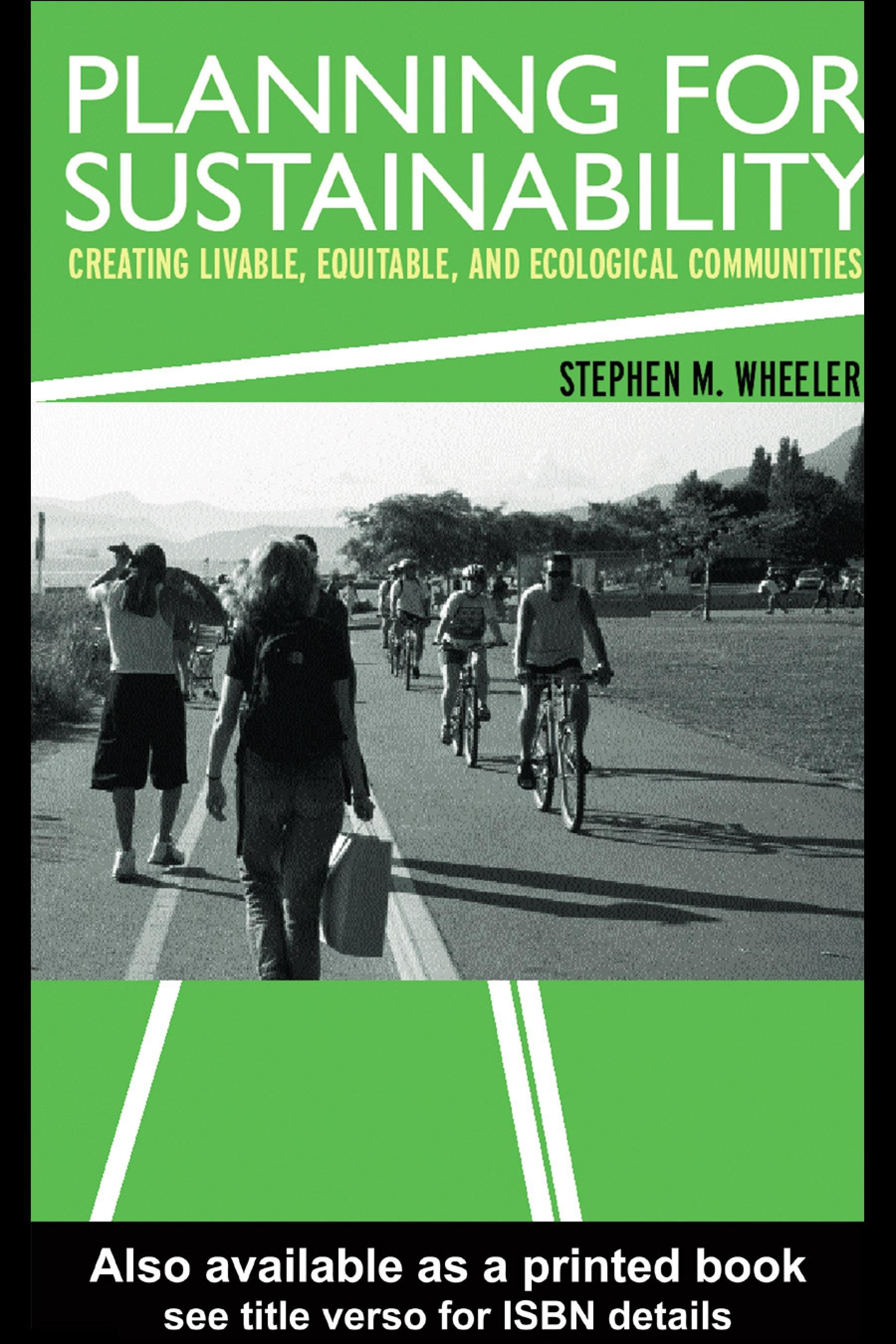 Planning for Sustainability: Creating Livable, Equitable and Ecological Communities EB9780203300565