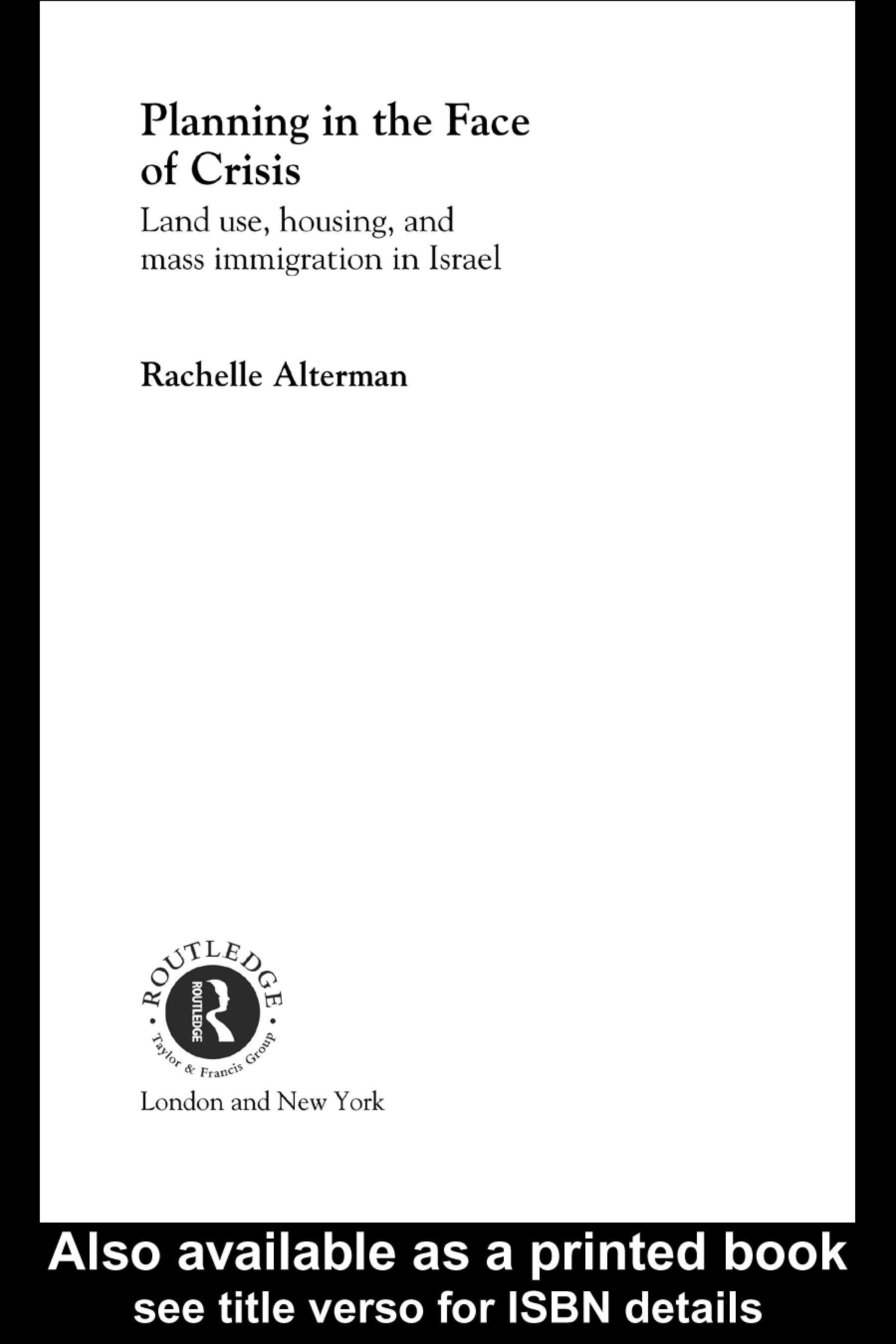 Planning in the Face of Crisis: Land Use, Housing, and Mass Immigration in Israel EB9780203994047