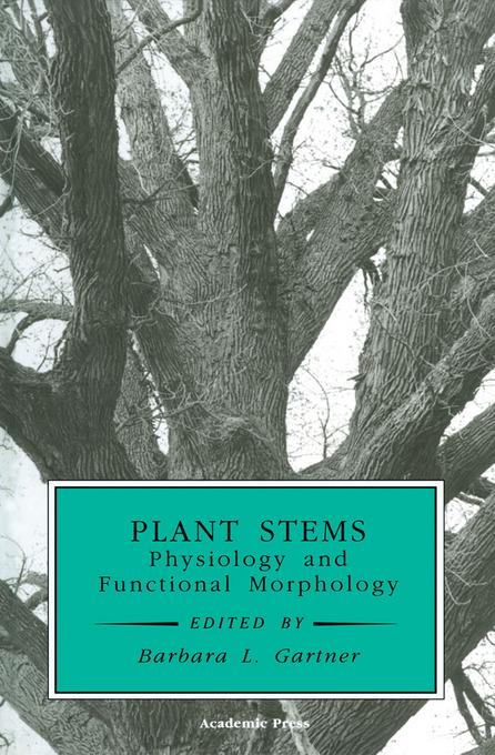 Plant Stems: Physiology and Functional Morphology EB9780080539089