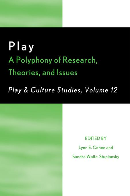 Play: A Polyphony of Research, Theories, and Issues EB9780761856948