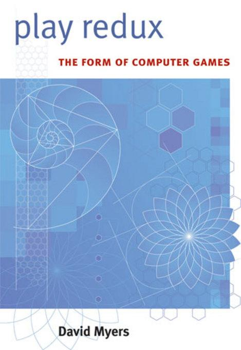 Play Redux: The Form of Computer Games EB9780472026876