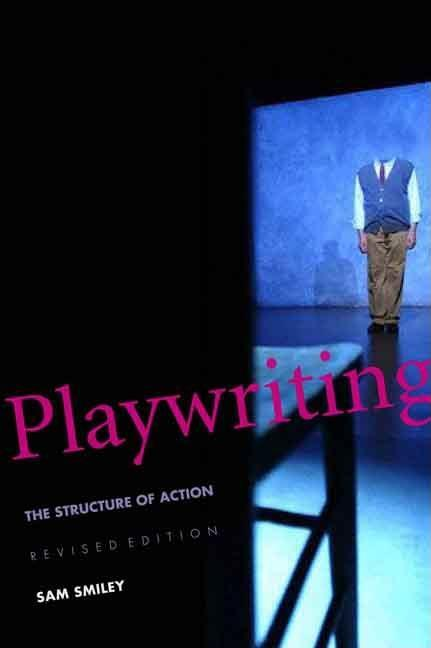 Playwriting: The Structure of Action, Revised and Expanded Edition EB9780300128505