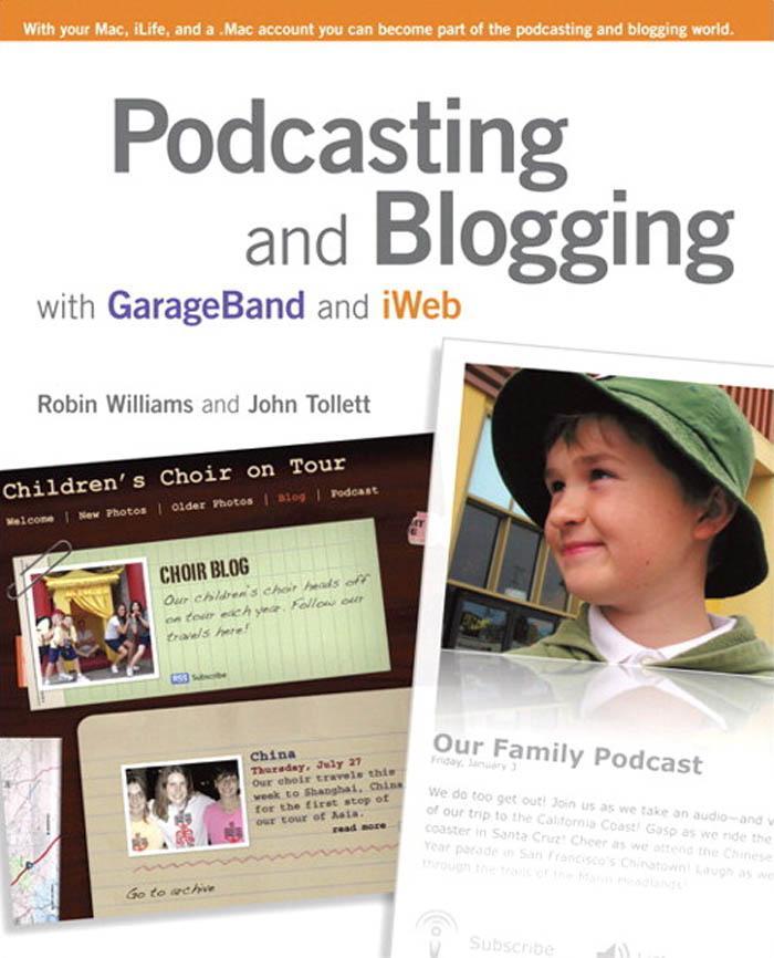 Podcasting and Blogging: With GarageBand and iWeb EB9780321492272
