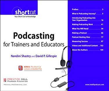 Podcasting for Trainers and Educators EB9780132320405