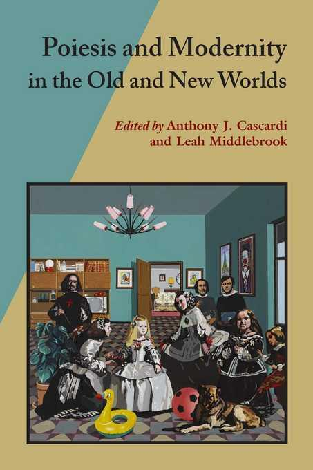 Poiesis and Modernity in the Old and New Worlds EB9780826518361