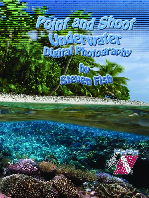 Point and Shoot Underwater Digital Photography EB9780972832960