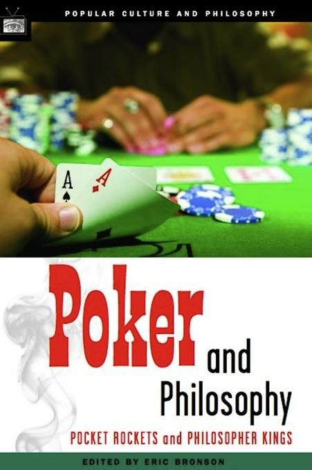 Poker and Philosophy: Pocket Rockets and Philosopher Kings EB9780812698107