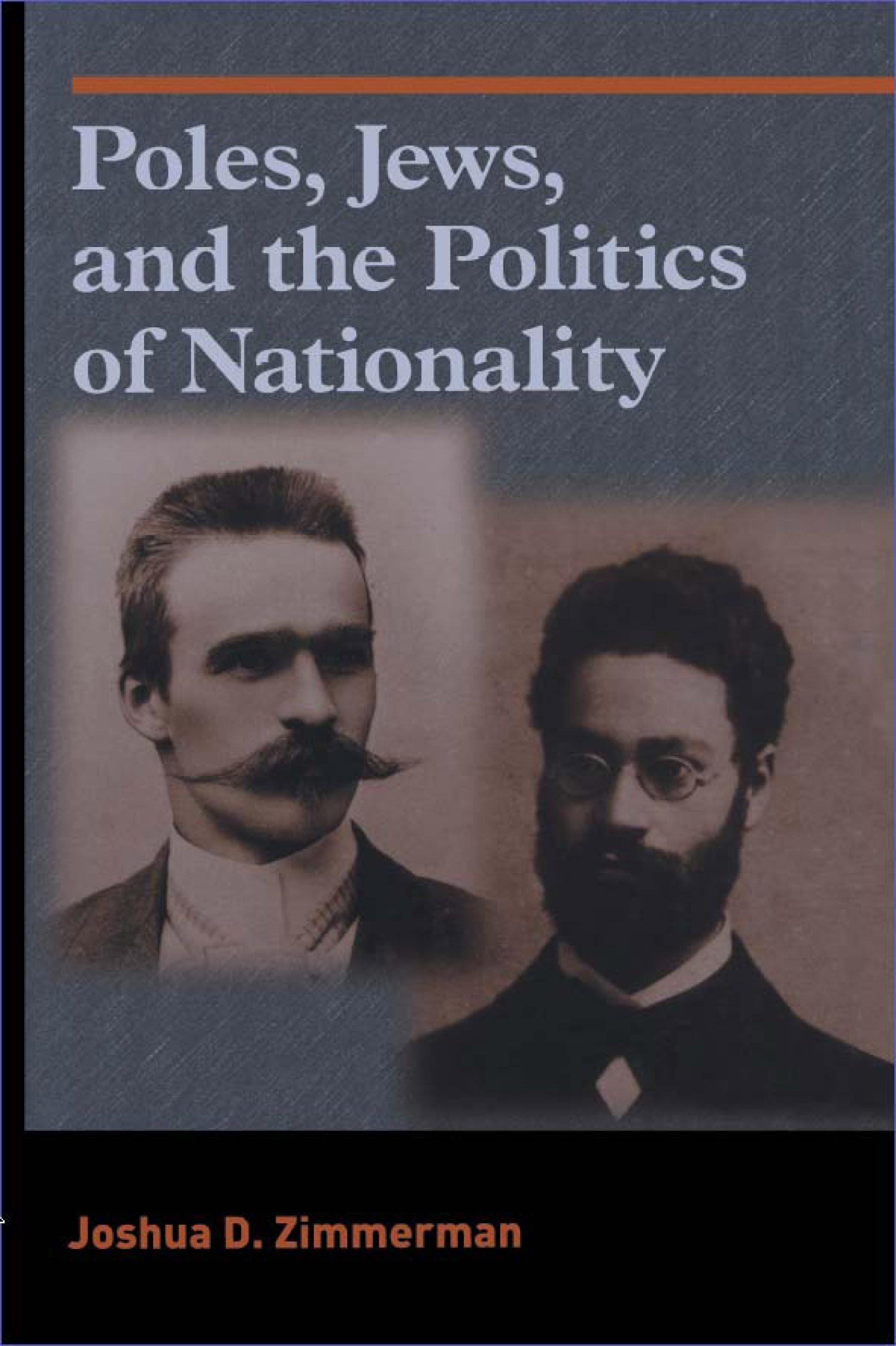 Poles, Jews, and the Politics of Nationality: The Bund and the Polish Socialist Party in Late Tsarist Russia, 1892-1914 EB9780299194635