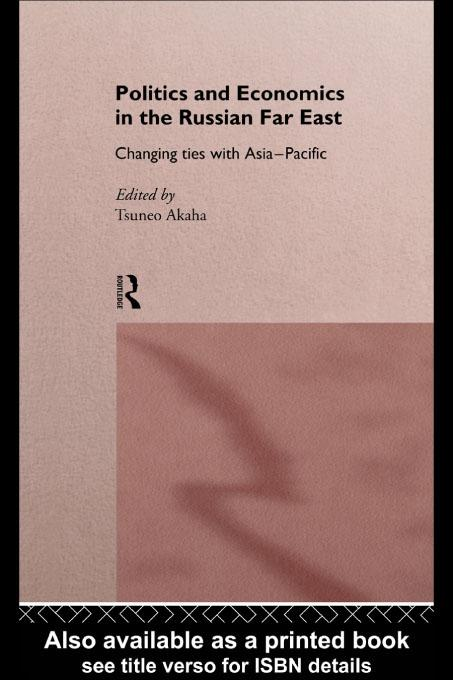 Politics and Economics in the Russian Far East EB9780203160770