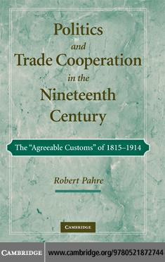 Politics and Trade Cooperation in the Nineteenth Century EB9780511368318
