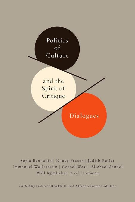 Politics of Culture and the Spirit of Critique: Dialogues EB9780231526364