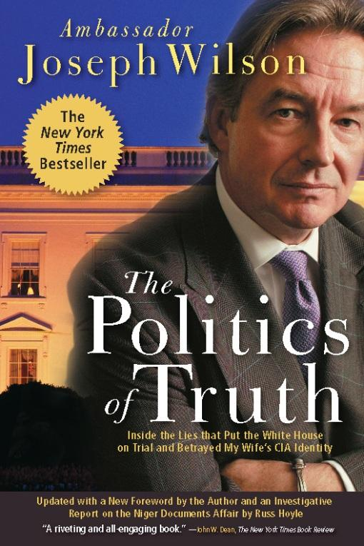 Politics of Truth: Inside the Lies That Put the White House on Trial and Betrayed My Wife's CIA Identity EB9780786715275