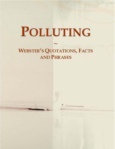 Polluting: Webster?s Quotations, Facts and Phrases