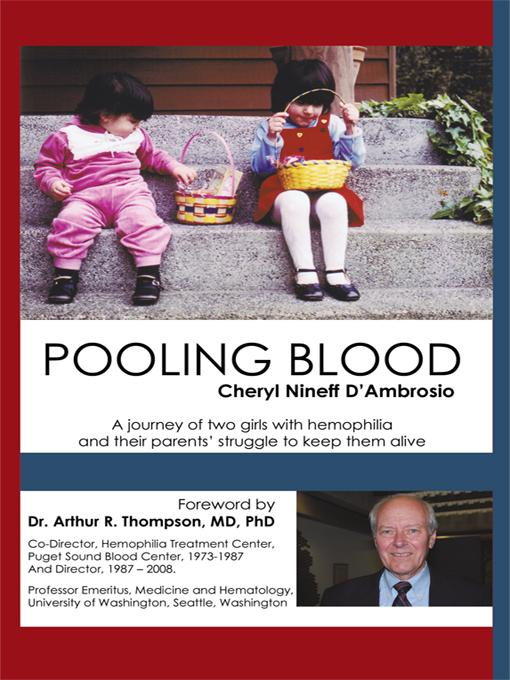 Pooling Blood: A journey of two girls with hemophilia and their parents' struggle to keep them alive EB9780595631094
