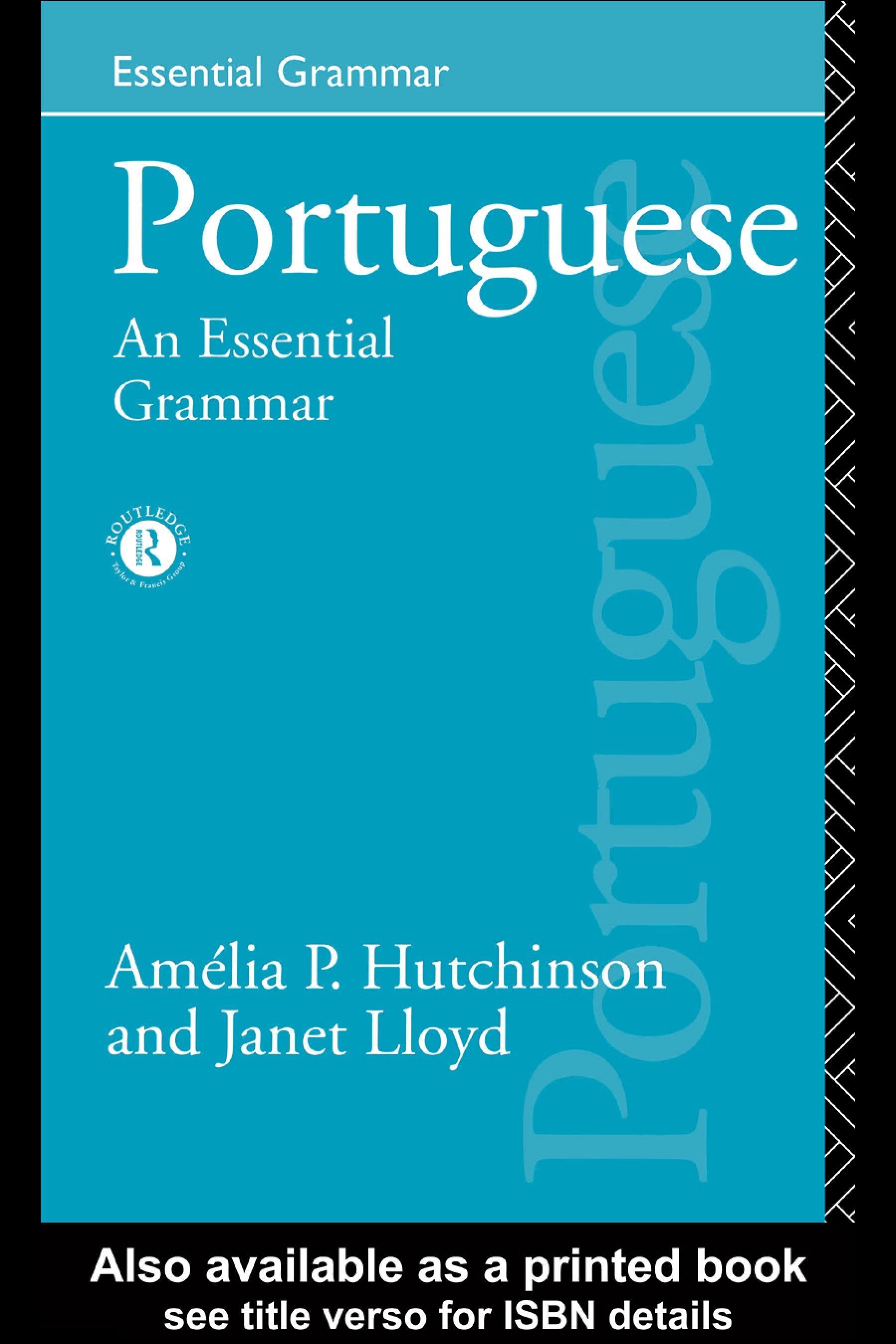 Portuguese: An Essential Grammar EB9780203978658