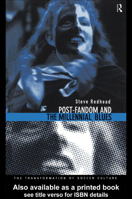 Post-Fandom and the Millennial Blues EB9780203429112