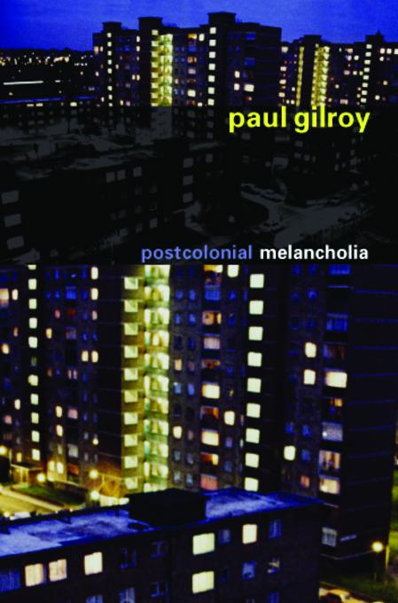 Postcolonial Melancholia EB9780231509695