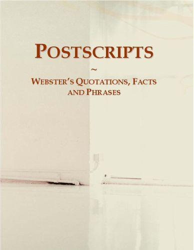 Postscripts: Webster?s Quotations, Facts and Phrases