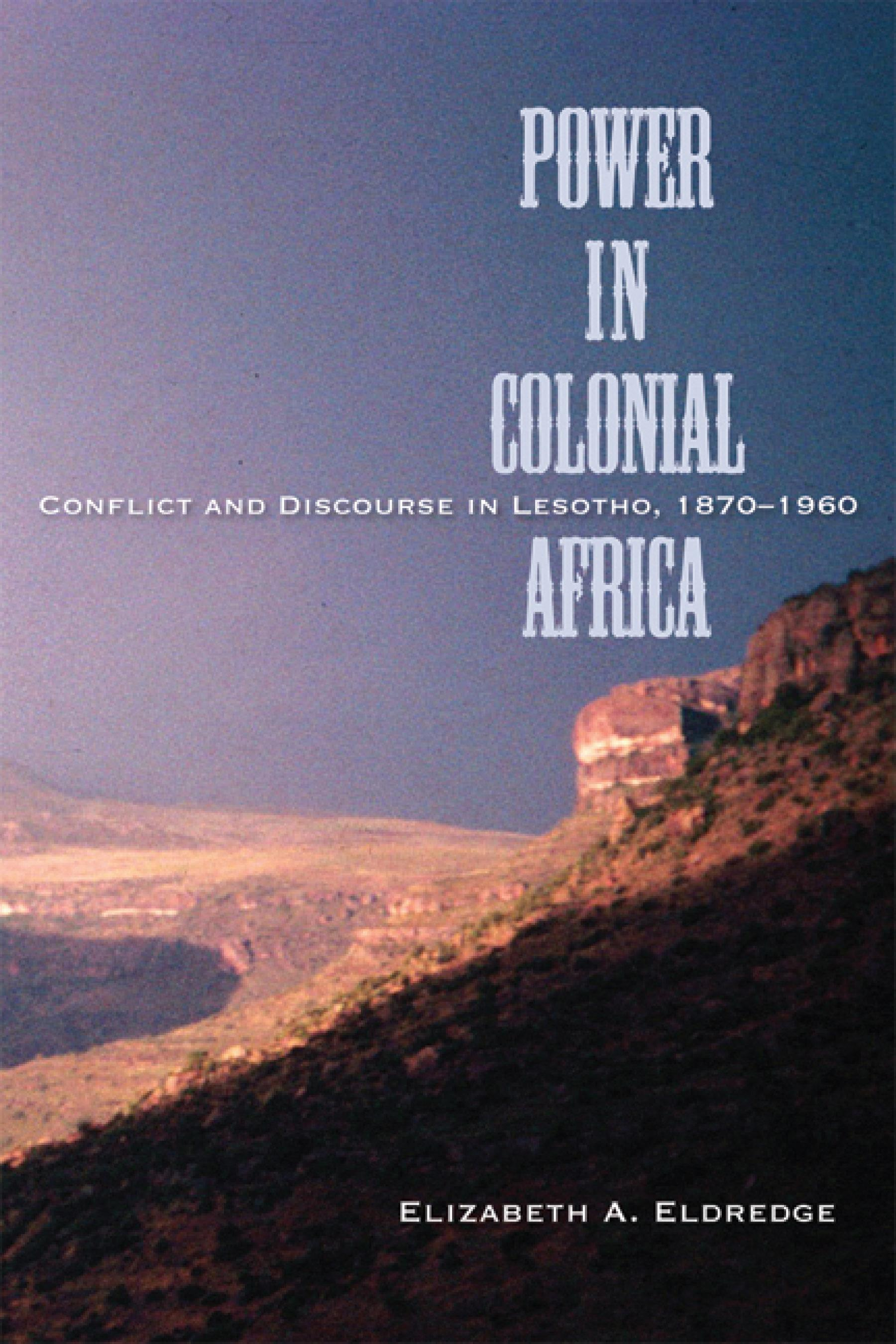 Power in Colonial Africa: Conflict and Discourse in Lesotho, 1870-1960 EB9780299223731
