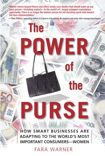 Power of the Purse, The: How Smart Businesses Are Adapting to the World's Most Important Consumers-Women EB9780768668131