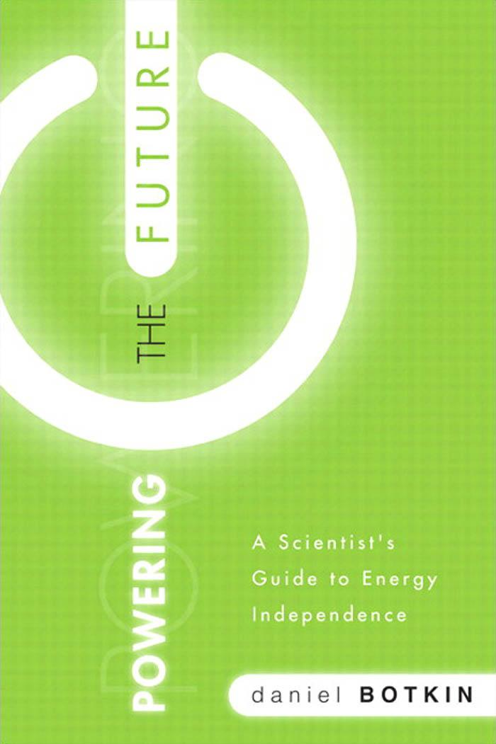 Powering the Future: A Scientist's Guide to Energy Independence EB9780137083572