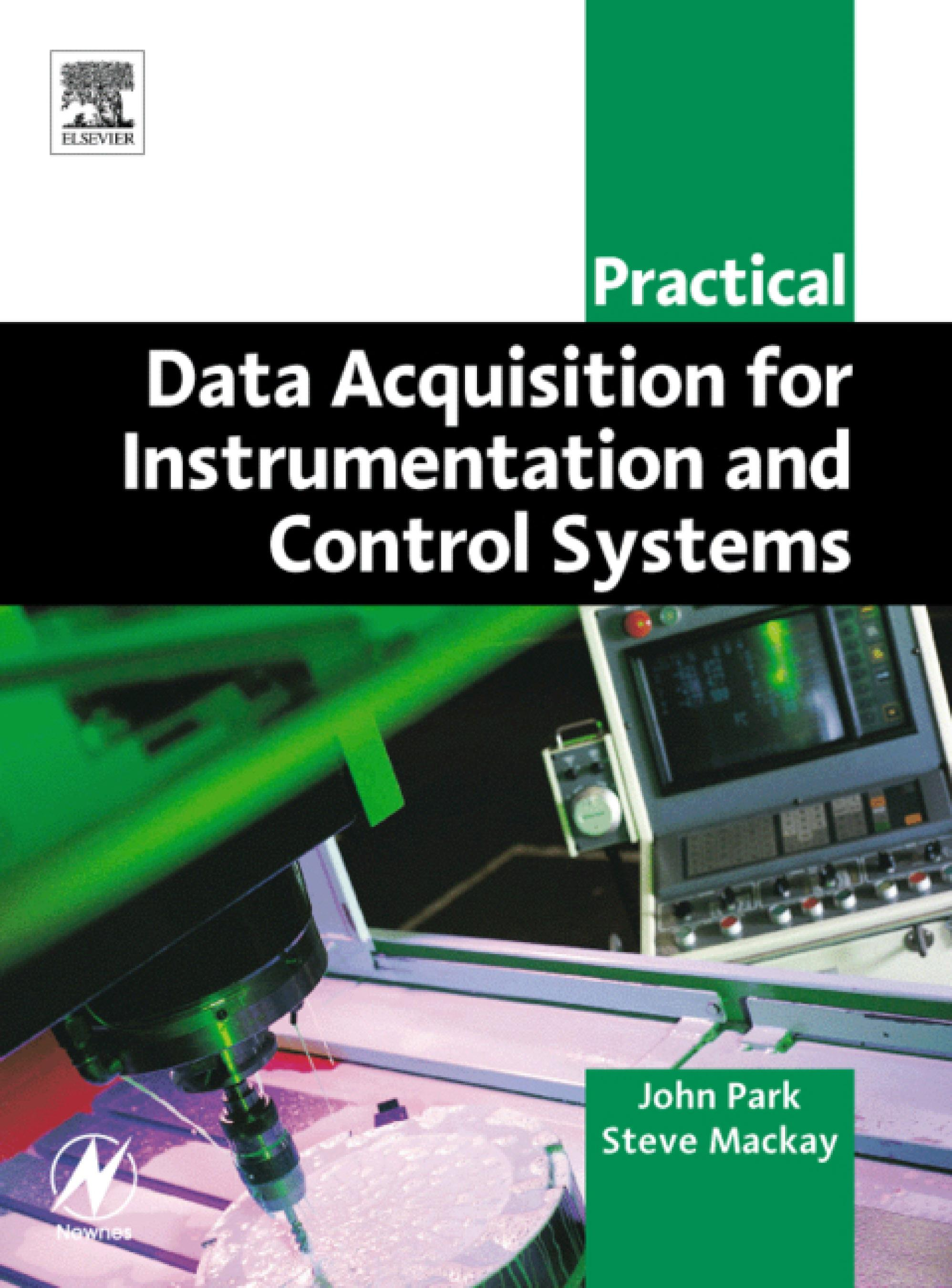 Practical Data Acquisition for Instrumentation and Control Systems EB9780080473833