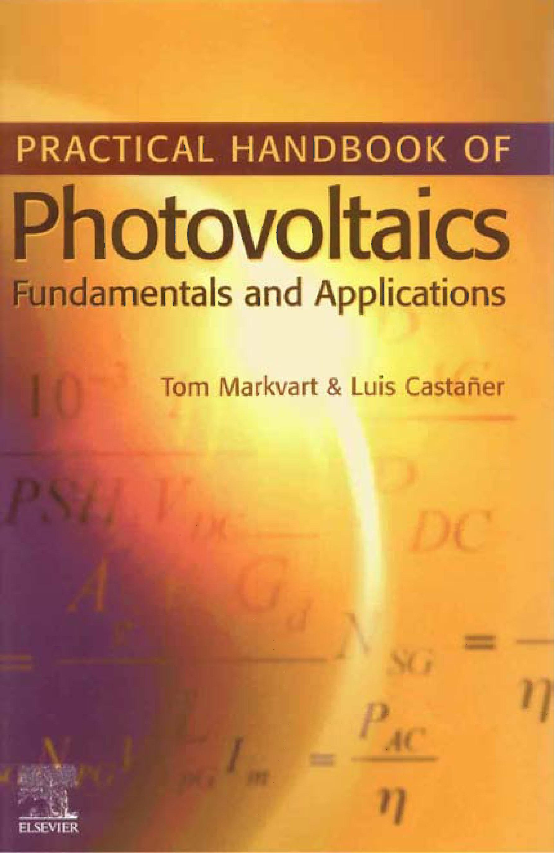 Practical Handbook of Photovoltaics: Fundamentals and Applications: Fundamentals and Applications EB9780080480206
