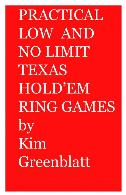 Practical Low and No Limit Texas Hold'em Ring Games EB9780977728237