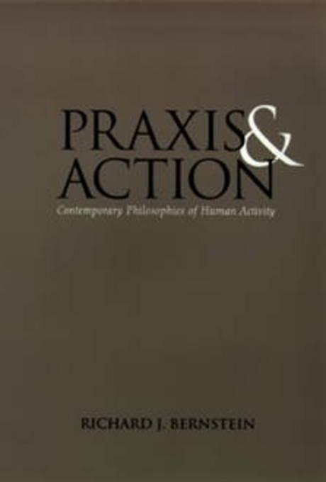 Praxis and Action: Contemporary Philosophies of Human Activity EB9780812205497