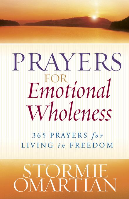 Prayers for Emotional Wholeness: 365 Prayers for Living in Freedom EB9780736936972