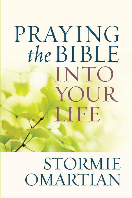 Praying the Bible into Your Life EB9780736947749