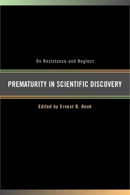 Prematurity in Scientific Discovery: On Resistance and Neglect EB9780520927735