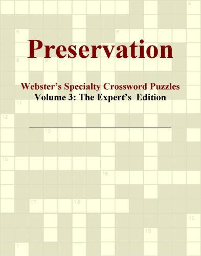 Preservation - Webster's Specialty Crossword Puzzles, Volume 3: The Expert's  Edition