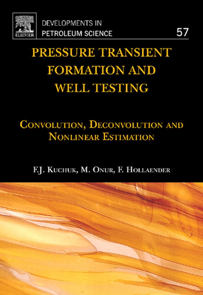 Pressure Transient Formation and Well Testing: Convolution, Deconvolution and Nonlinear Estimation EB9780080931746
