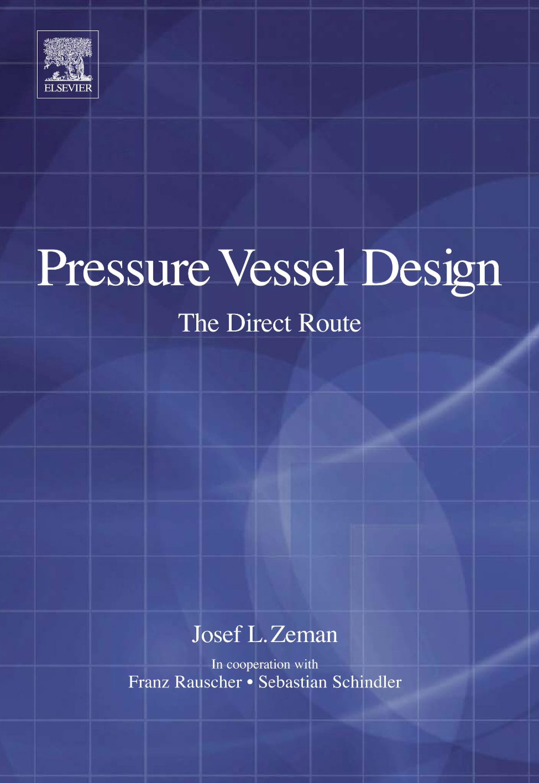 Pressure Vessel Design: The Direct Route: The Direct Route EB9780080461892