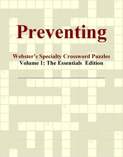 Preventing - Webster's Specialty Crossword Puzzles, Volume 1: The Essentials  Edition