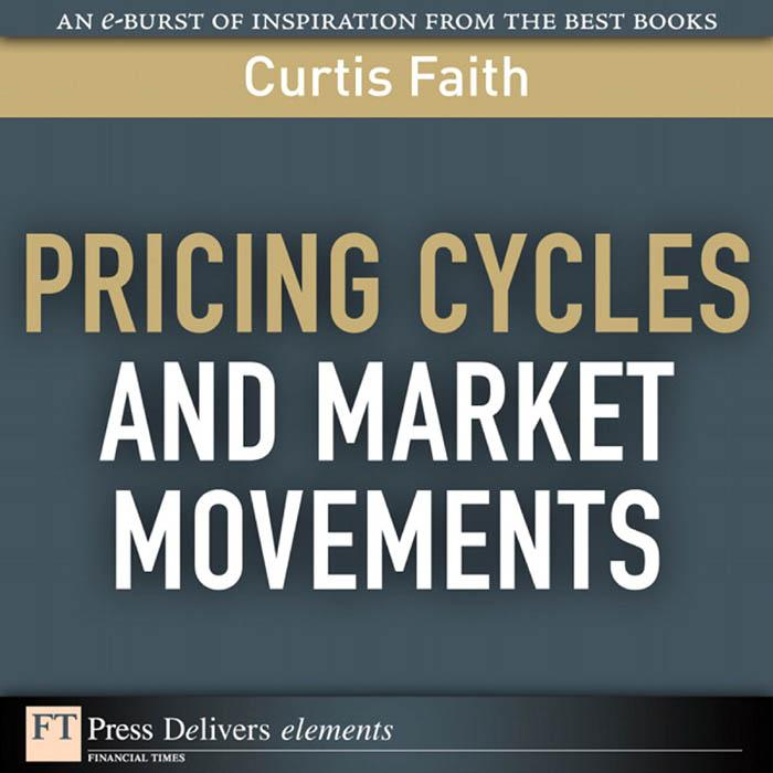 Pricing Cycles and Market Movements EB9780132102353