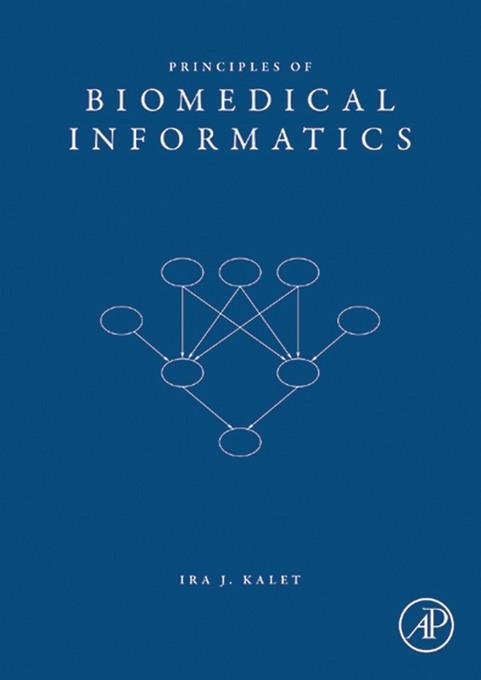 Principles of Biomedical Informatics EB9780080557946