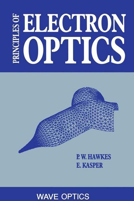 Principles of Electron Optics: Wave Optics EB9780080962429