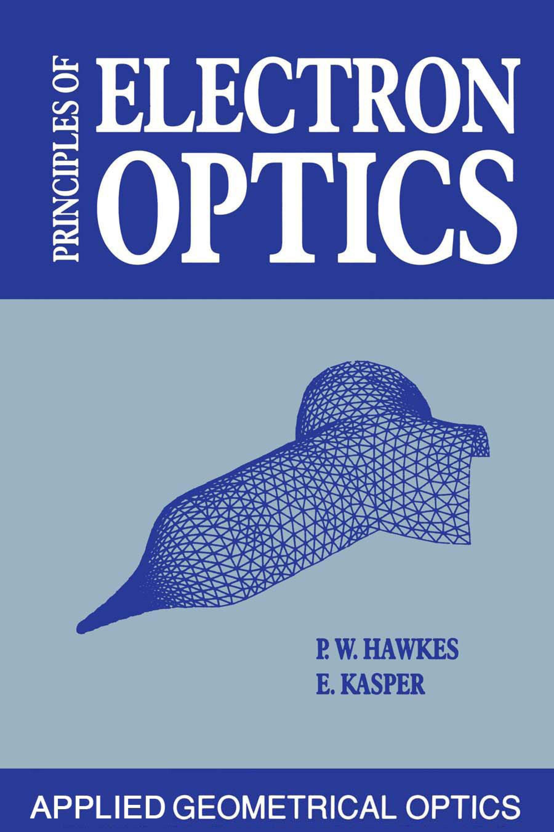 Principles of Electron Optics: Applied Geometrical Optics EB9780080962436