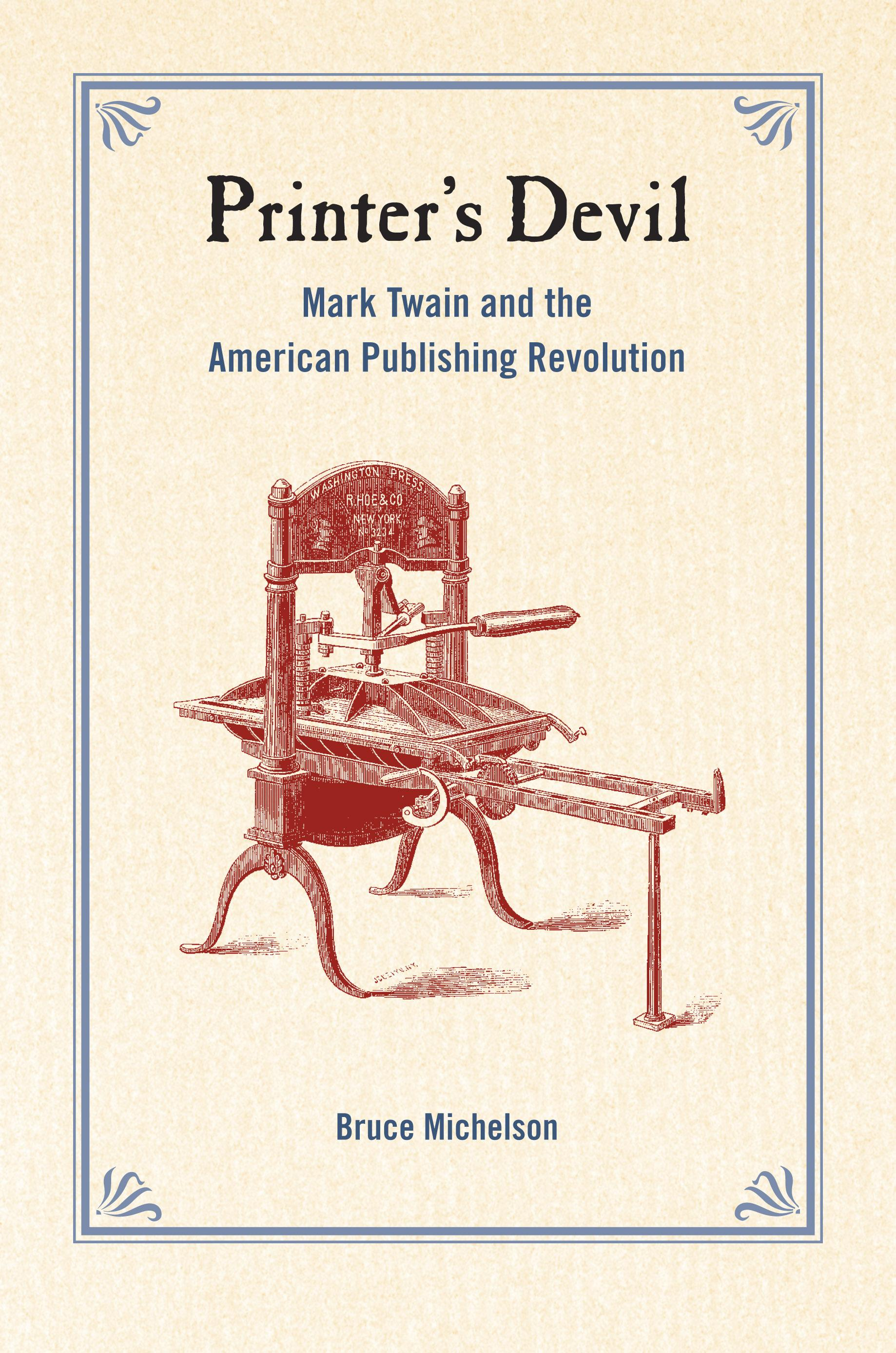 Printer's Devil: Mark Twain and the American Publishing Revolution EB9780520932845