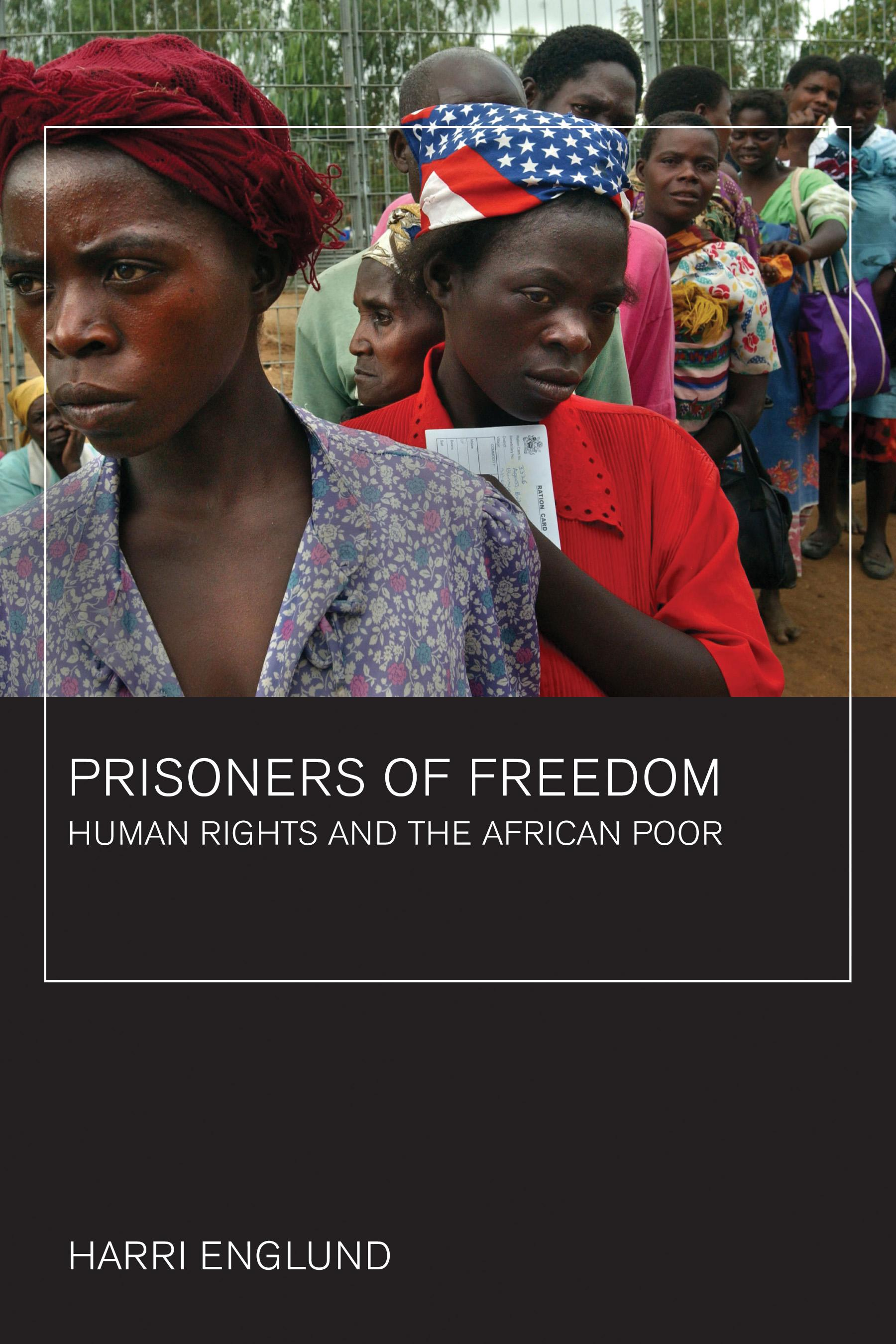 Prisoners of Freedom: Human Rights and the African Poor EB9780520940093