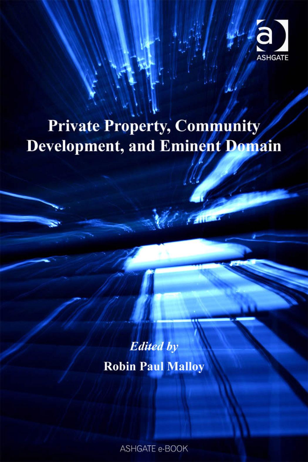 Private Property, Community Development, and Eminent Domain Robin Paul Malloy