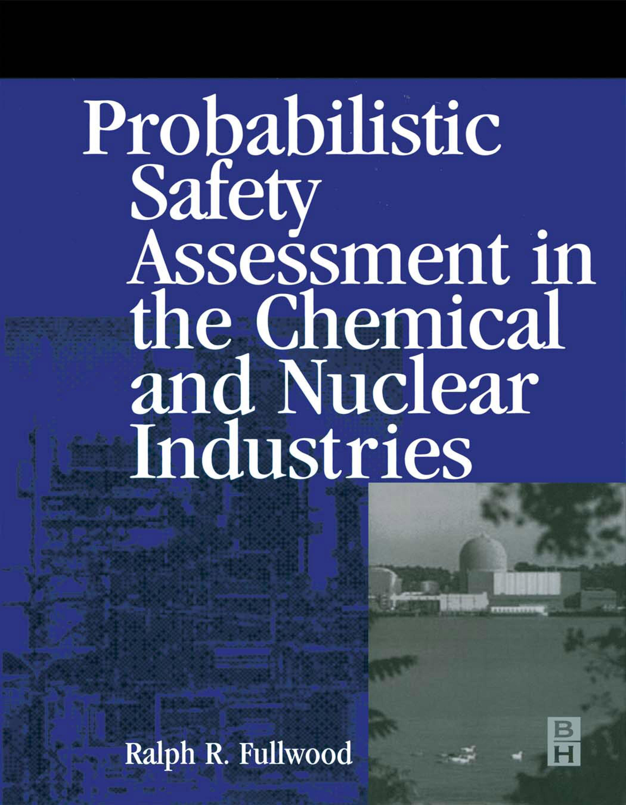 Probabilistic Safety Assessment in the Chemical and Nuclear Industries EB9780080514864